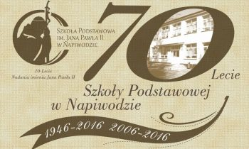 We celebrate the 70th anniversary of the Primary School in Napiwoda!